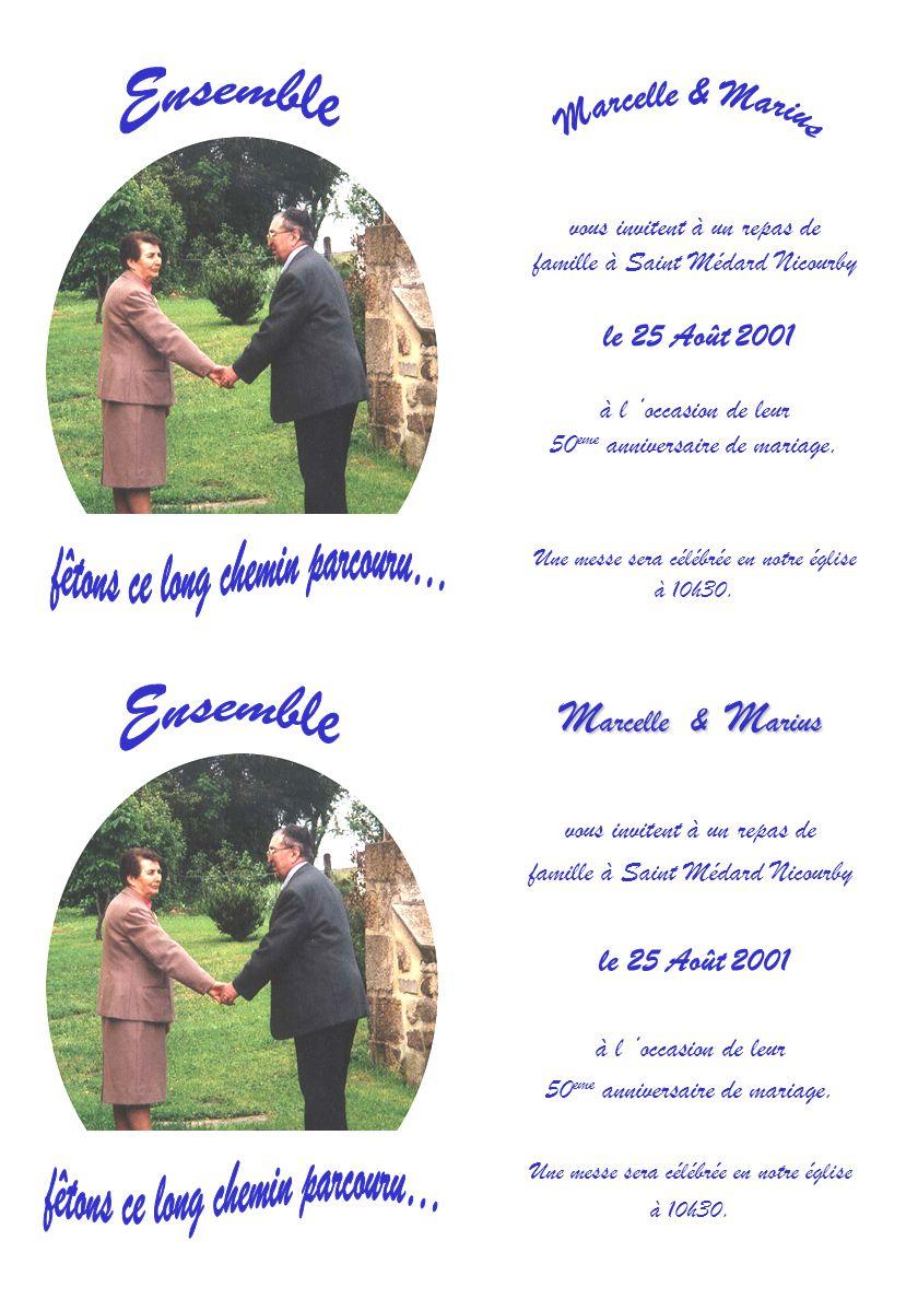 M arcelle & M arius vous invitent à un repas de famille à Saint Médard Nicourby le 25 Août 2001 à l occasion de leur 50 eme anniversaire de mariage.