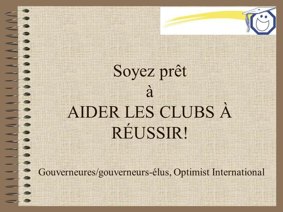 Soyez prêt à AIDER LES CLUBS À RÉUSSIR! Gouverneures/gouverneurs-élus, Optimist International