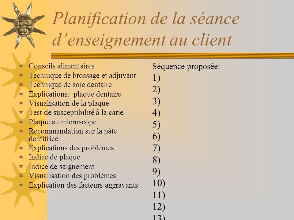 Plan de traitement Détartrage Polissage au prophy-jet Polissage conventionnel Enseignement au client D.O. Scellants Ordre des traitements 1 ) 2 ) 3 )