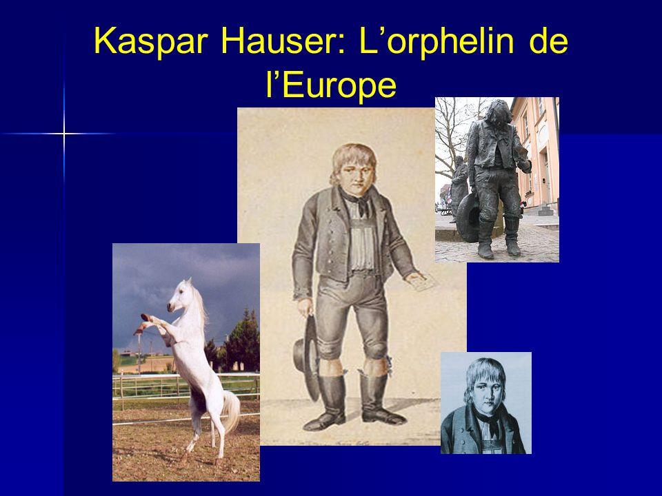 Kaspar Hauser: Lorphelin de lEurope
