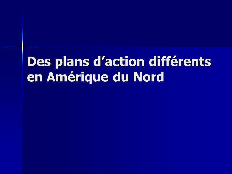 Des plans daction différents en Amérique du Nord