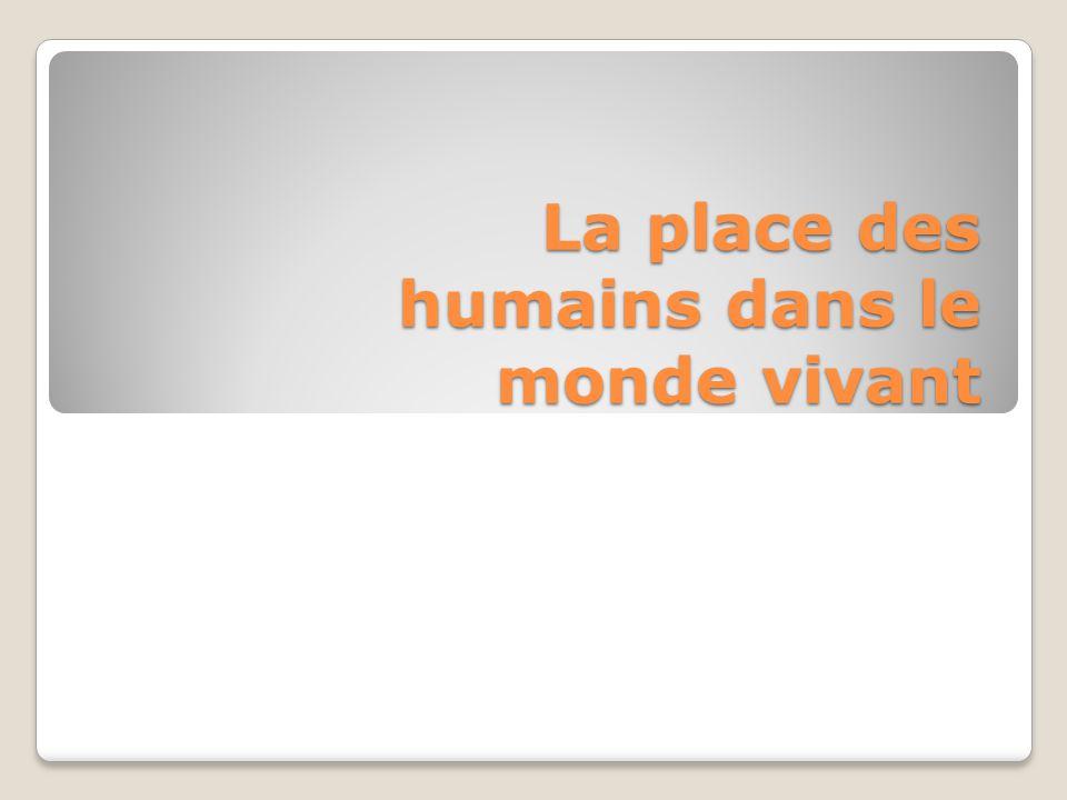La place des humains dans le monde vivant