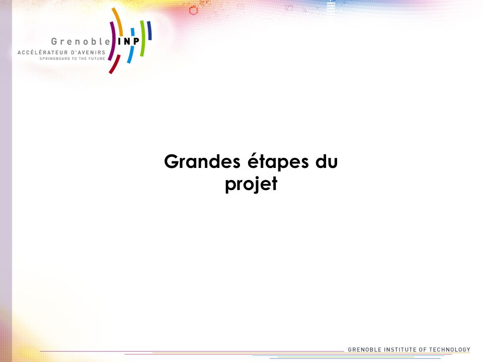 Grandes étapes du projet