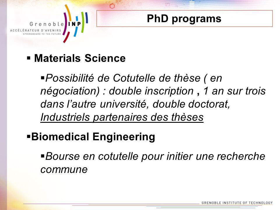 PhD programs Materials Science Possibilité de Cotutelle de thèse ( en négociation) : double inscription, 1 an sur trois dans lautre université, double