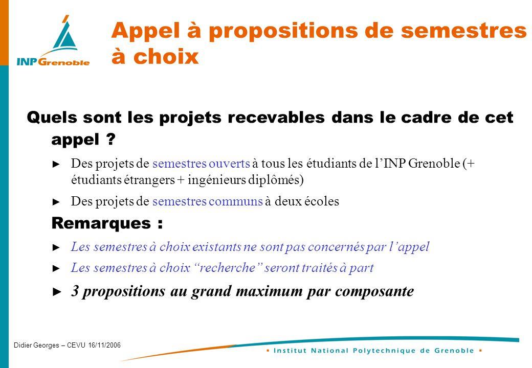 Didier Georges – CEVU 16/11/2006 Appel à propositions de semestres à choix Quels sont les projets recevables dans le cadre de cet appel .