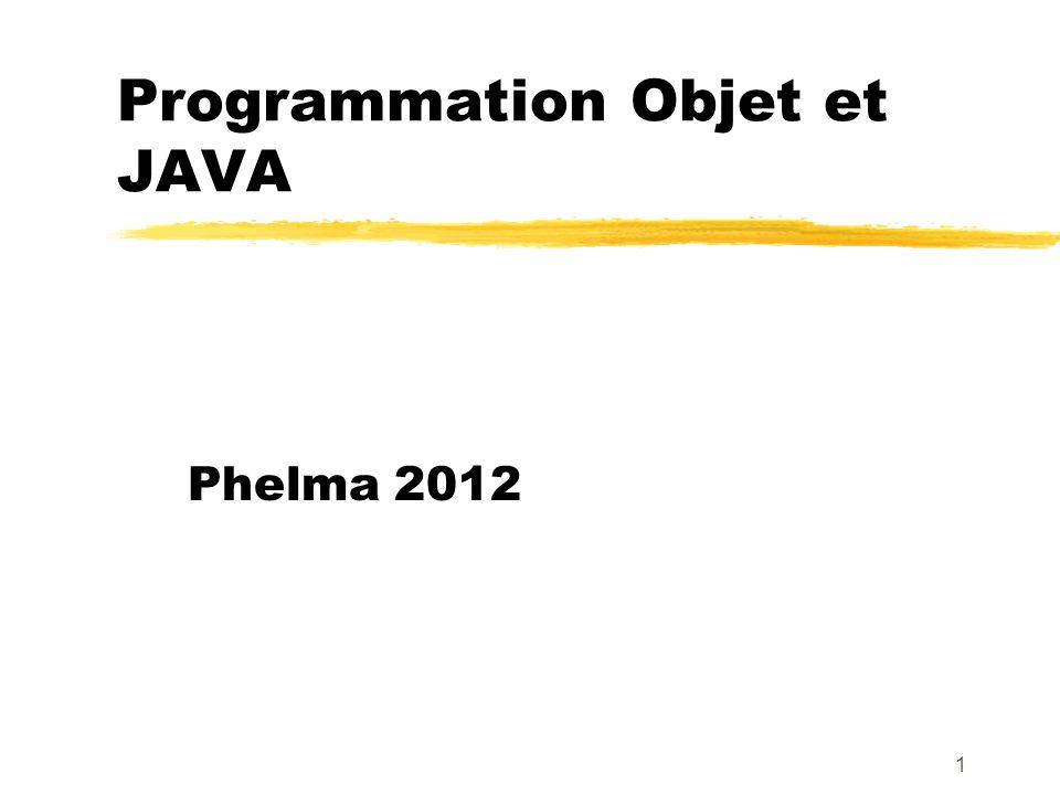 Programmation Objet et JAVA Phelma 2012 1