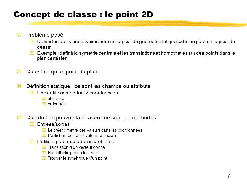 Concept de classe : le point 2D zProblème posé yDéfinir les outils nécessaires pour un logiciel de géométrie tel que cabri ou pour un logiciel de dess