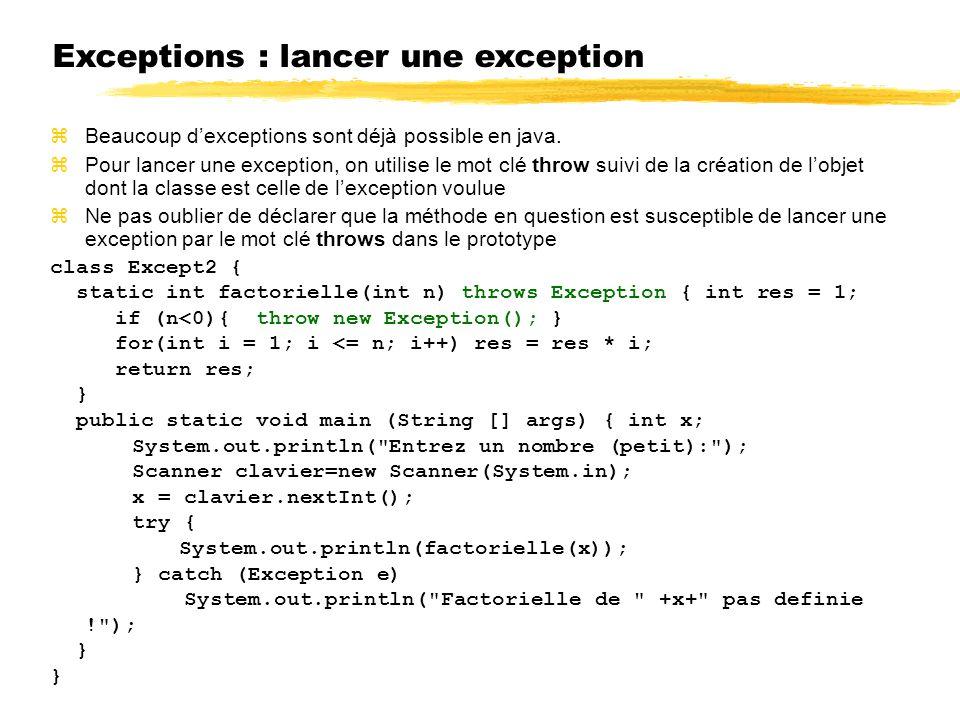 Exceptions : lancer une exception Beaucoup dexceptions sont déjà possible en java.