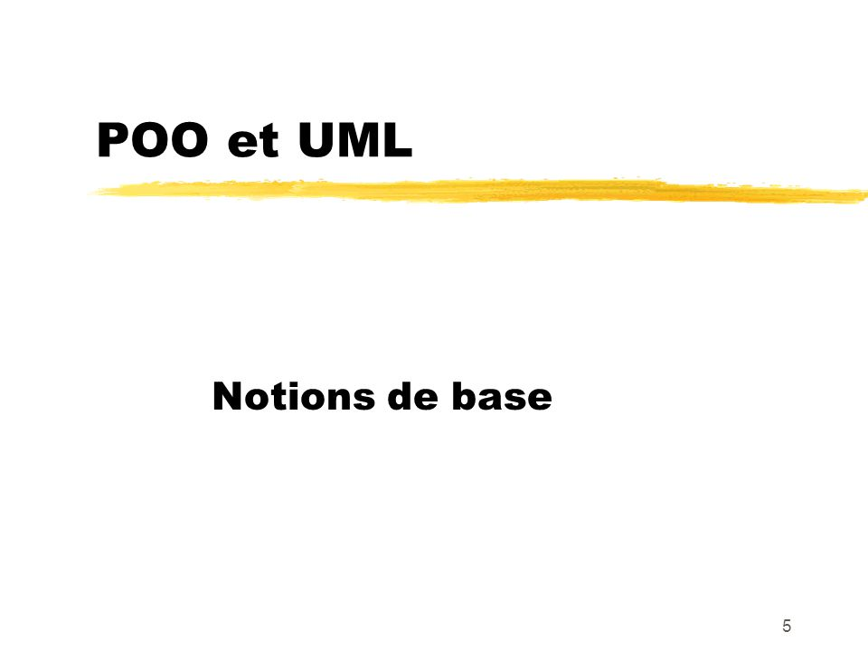 POO et UML Notions de base 5