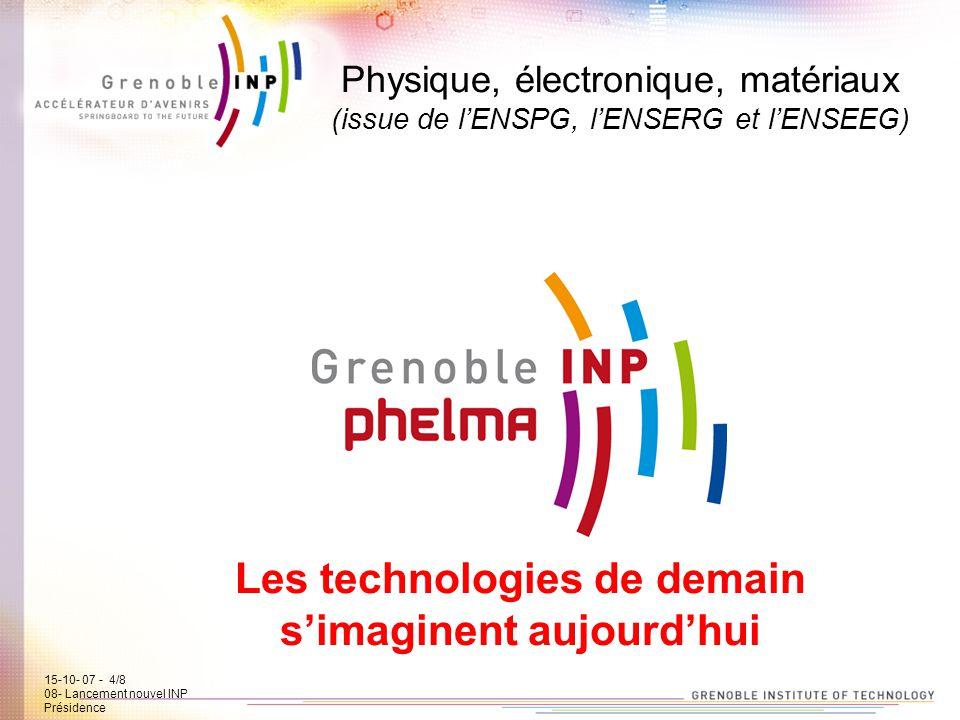 15-10-07 - 5/7 08- Lancement new INP Présidence Génie industriel (issue de lENSGI et lENSHMG) Concevoir & Organiser 15-10- 07 - 5/8 08- Lancement nouvel INP Présidence