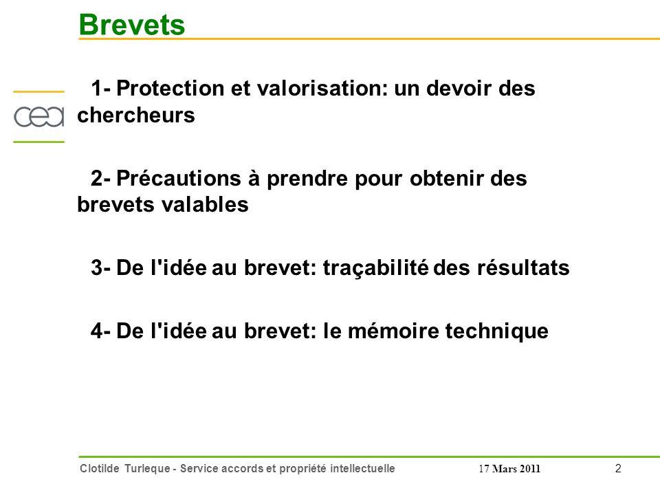 3 Clotilde Turleque - Service accords et propriété intellectuelle17 Mars 2011 1 Protection et valorisation: un devoir pour les chercheurs