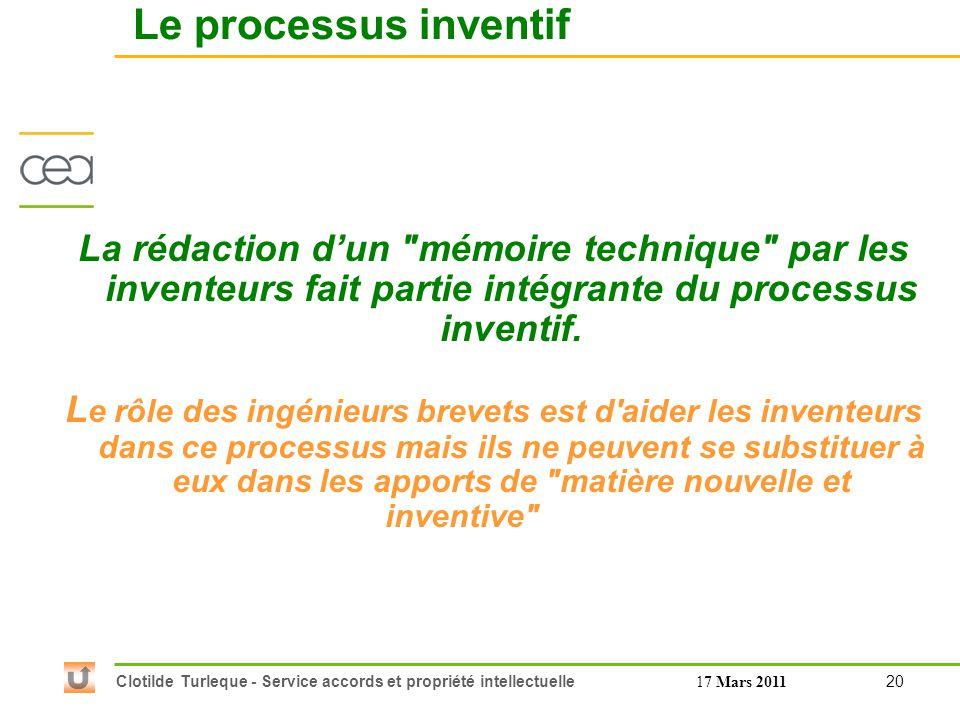 20 Clotilde Turleque - Service accords et propriété intellectuelle17 Mars 2011 La rédaction dun mémoire technique par les inventeurs fait partie intégrante du processus inventif.