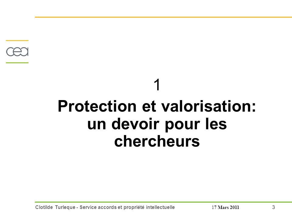 14 Clotilde Turleque - Service accords et propriété intellectuelle17 Mars 2011 3 De l idée au brevet: La traçabilité des résultats