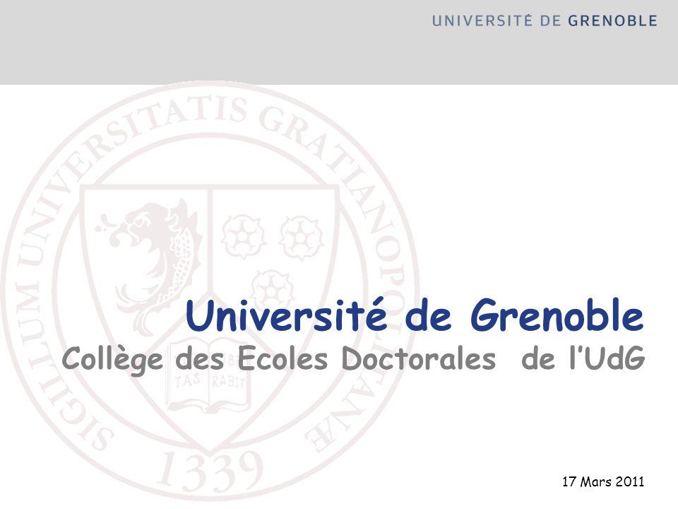 17 Mars 2011 Université de Grenoble Collège des Ecoles Doctorales de lUdG
