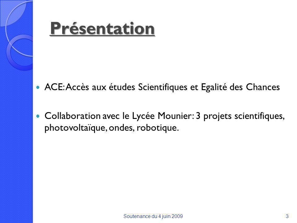 Présentation ACE: Accès aux études Scientifiques et Egalité des Chances Collaboration avec le Lycée Mounier: 3 projets scientifiques, photovoltaïque, ondes, robotique.