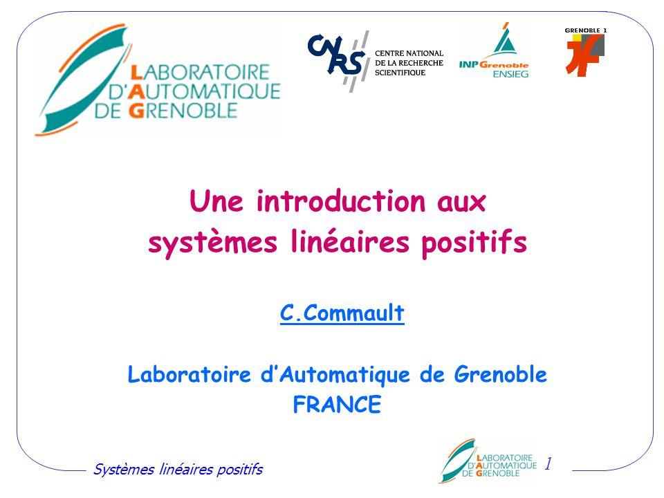 Systèmes linéaires positifs 12 Système à comportement positif, atteignable car Etats atteignables au pas k 1 1 x1x1 x2x2 2 Atteignable avec u(0) = 2, u(1) = -1