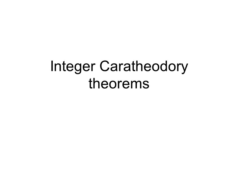 Linear Caratheodory Given A={a 1,…, a n } IR d.