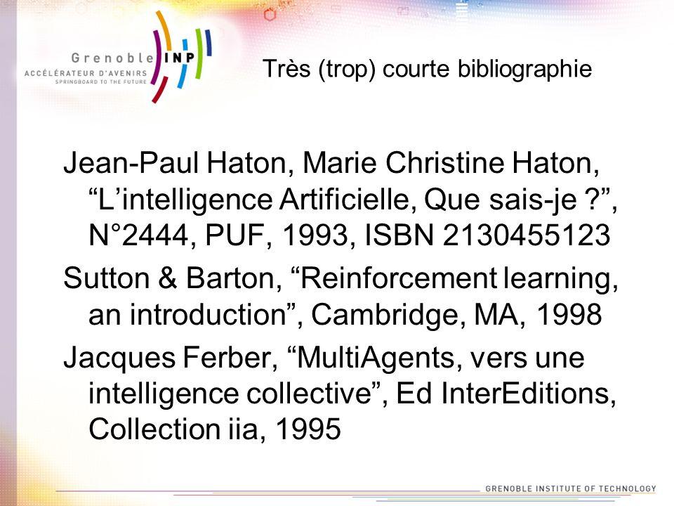 Très (trop) courte bibliographie Jean-Paul Haton, Marie Christine Haton, Lintelligence Artificielle, Que sais-je ?, N°2444, PUF, 1993, ISBN 2130455123