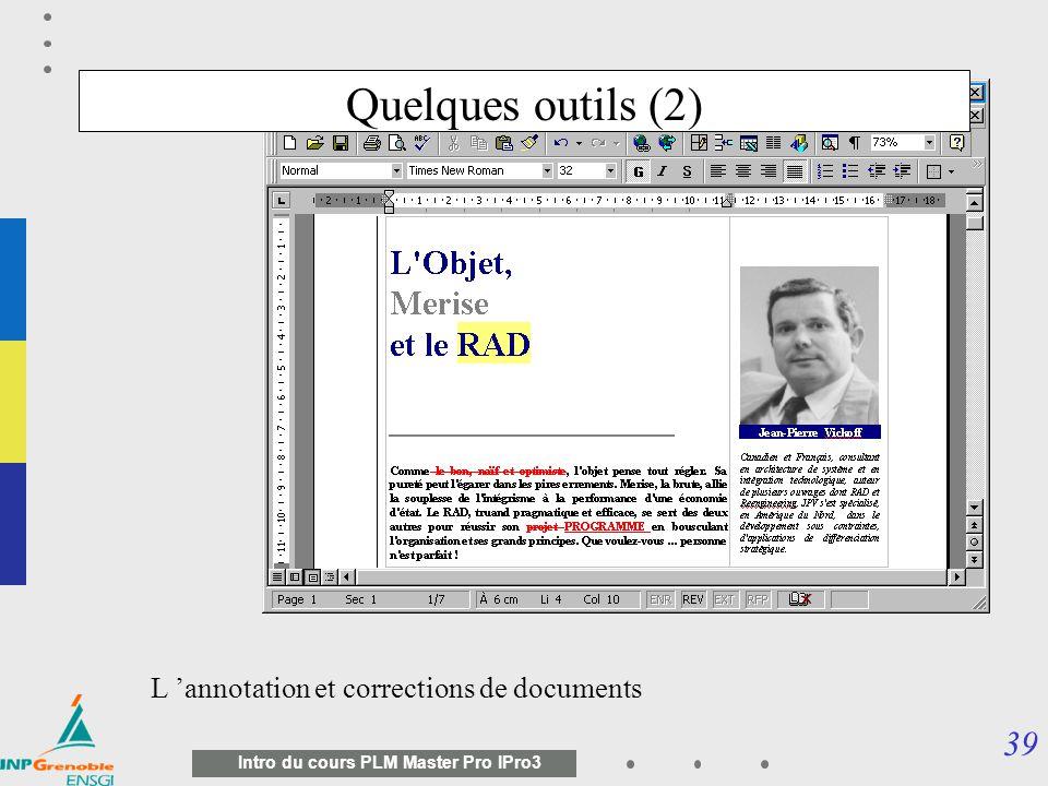 38 Intro du cours PLM Master Pro IPro3 Quelques outils (1) Traçabilité des échanges .