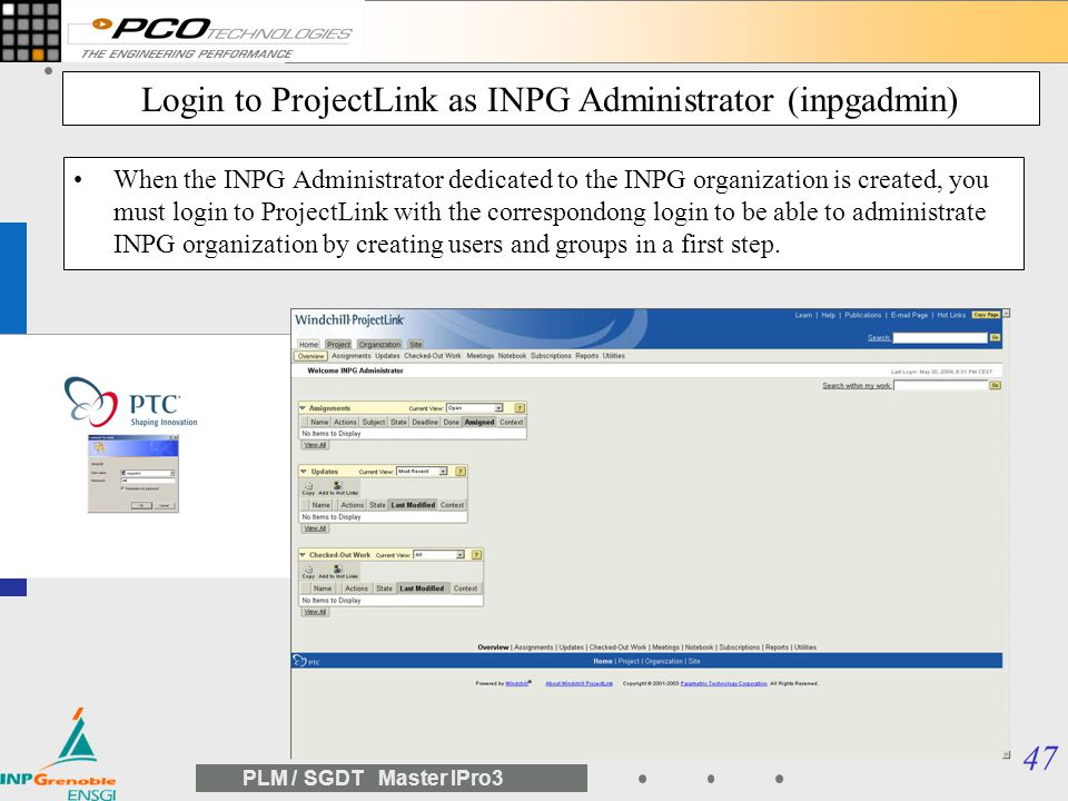 46 PLM / SGDT Master IPro3 Create an Administrator for the Organization (inpgadmin) Once the organization is created, an administrator should be creat