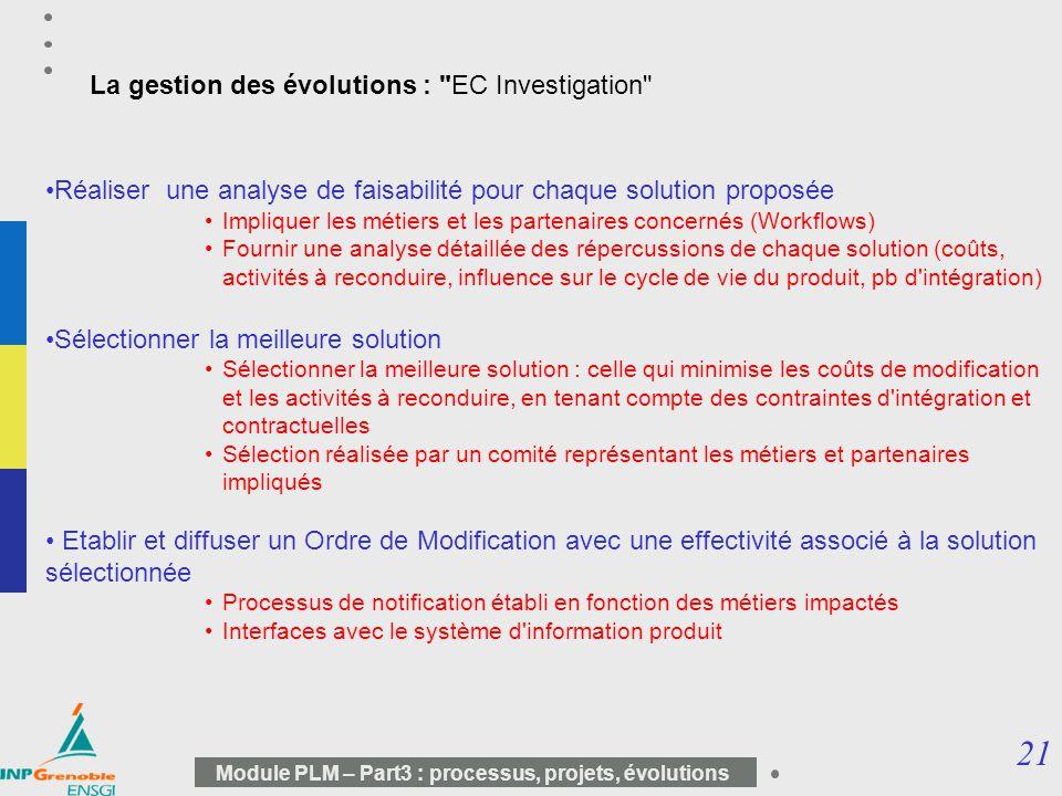 21 Module PLM – Part3 : processus, projets, évolutions La gestion des évolutions :