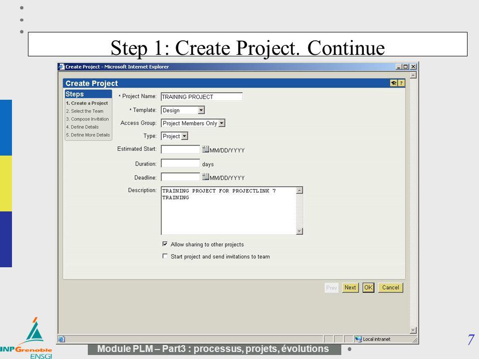 7 Module PLM – Part3 : processus, projets, évolutions Step 1: Create Project. Continue