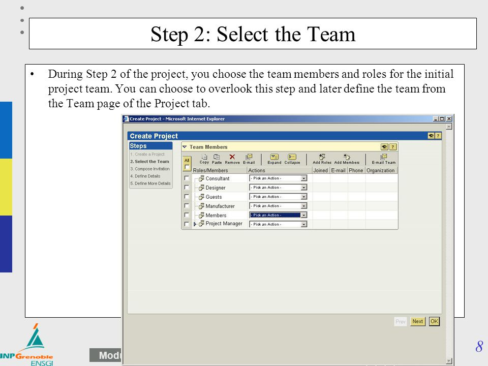 8 Module PLM – Part3 : processus, projets, évolutions Step 2: Select the Team During Step 2 of the project, you choose the team members and roles for