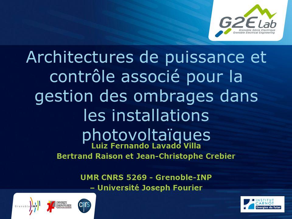 Luiz Fernando Lavado Villa Bertrand Raison et Jean-Christophe Crebier UMR CNRS 5269 - Grenoble-INP – Université Joseph Fourier Architectures de puissa