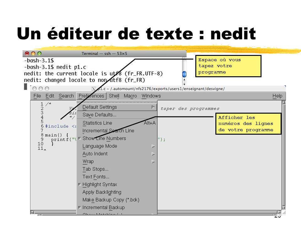 25 Un éditeur de texte : nedit ZONE où on écrit son programme Pour utiliser un fichier existant Pour enregistrer (sauver) un programme Pour créer un n