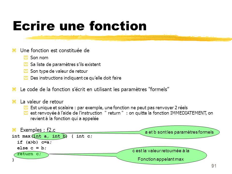 91 Ecrire une fonction a et b sont les paramètres formels Une fonction est constituée de Son nom Sa liste de paramètres sils existent Son type de vale