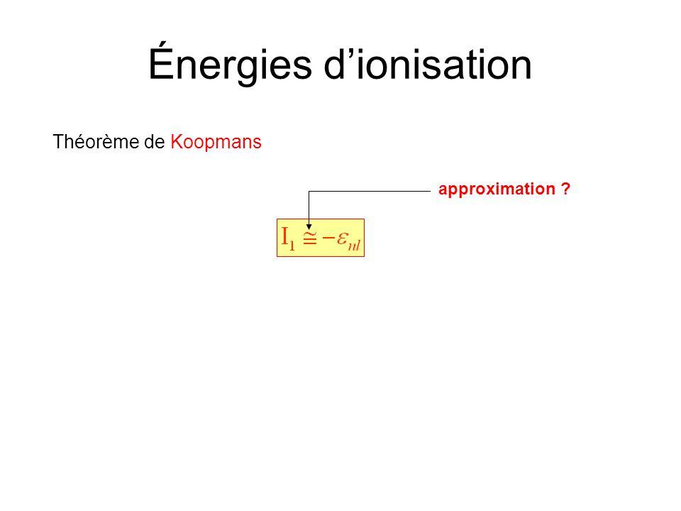 Énergies dionisation Théorème de Koopmans approximation ?
