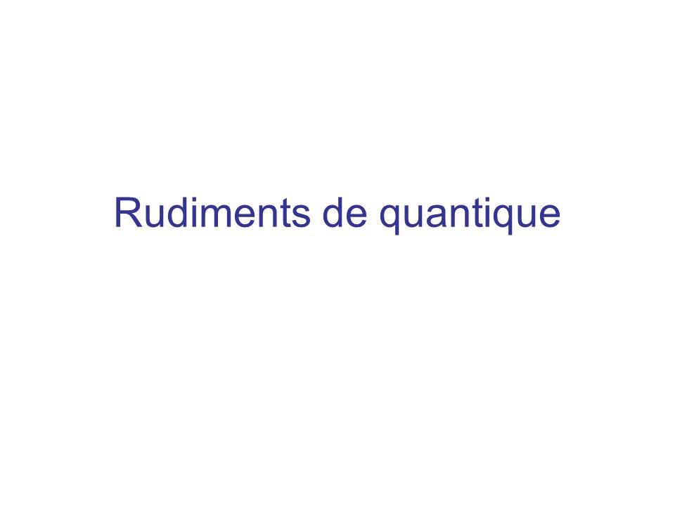 Rudiments de quantique