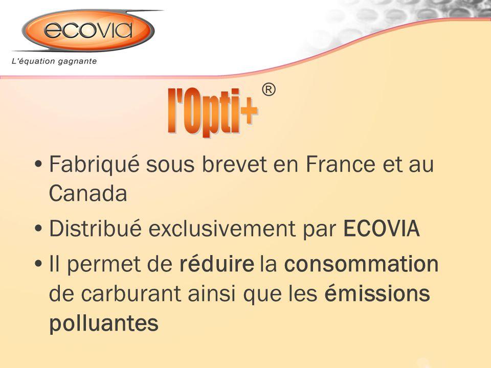 ® Fabriqué sous brevet en France et au Canada Distribué exclusivement par ECOVIA Il permet de réduire la consommation de carburant ainsi que les émiss