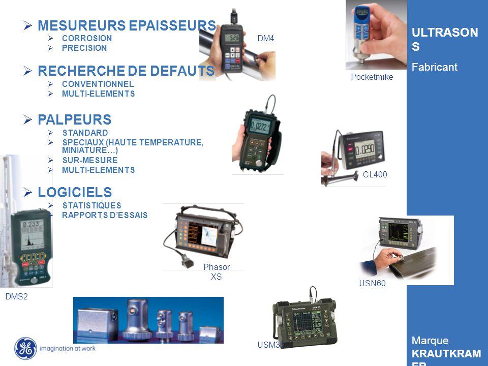 GE Inspection Technologies DMS2 ULTRASON S Fabricant Marque KRAUTKRAM ER USM35 Phasor XS DM4 CL400 Pocketmike CL5 MESUREURS EPAISSEURS CORROSION PRECISION RECHERCHE DE DEFAUTS CONVENTIONNEL MULTI-ELEMENTS PALPEURS STANDARD SPECIAUX (HAUTE TEMPERATURE, MINIATURE…) SUR-MESURE MULTI-ELEMENTS LOGICIELS STATISTIQUES RAPPORTS DESSAIS USN60