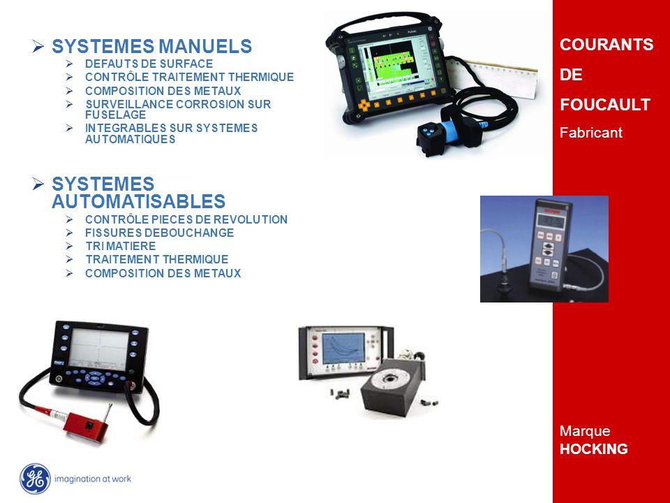 GE Inspection Technologies COURANTS DE FOUCAULT Fabricant Marque HOCKING SYSTEMES MANUELS DEFAUTS DE SURFACE CONTRÔLE TRAITEMENT THERMIQUE COMPOSITION DES METAUX SURVEILLANCE CORROSION SUR FUSELAGE INTEGRABLES SUR SYSTEMES AUTOMATIQUES SYSTEMES AUTOMATISABLES CONTRÔLE PIECES DE REVOLUTION FISSURES DEBOUCHANGE TRI MATIERE TRAITEMENT THERMIQUE COMPOSITION DES METAUX
