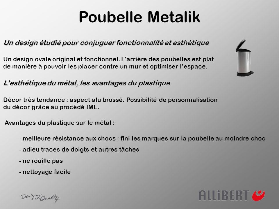Poubelle Metalik Un design étudié pour conjuguer fonctionnalité et esthétique Un design ovale original et fonctionnel. Larrière des poubelles est plat