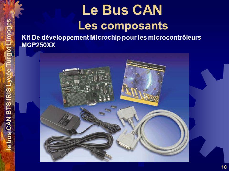 Le Bus CAN le bus CAN BTS IRIS Lycée Turgot Limoges 10 Kit De développement Microchip pour les microcontrôleurs MCP250XX Les composants