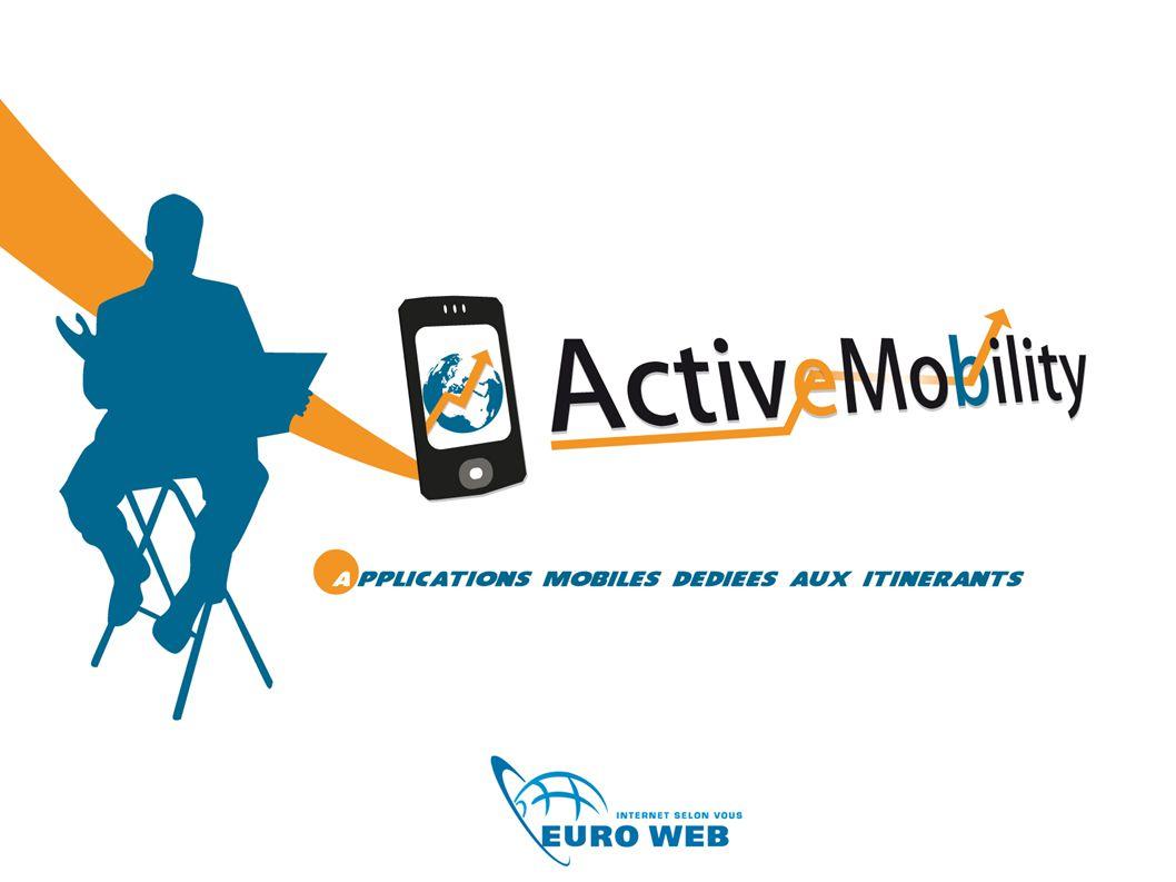 Sommaire Euro Web : 2 activités ActiveMobility en quelques mots Nos solutions métier Le reporting