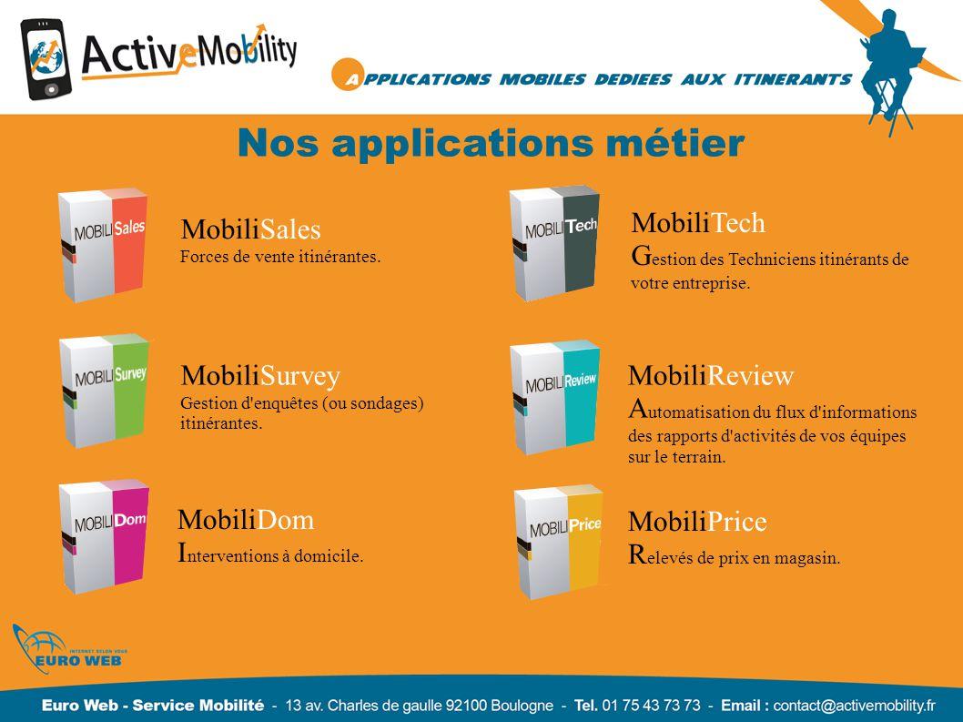 Nos applications métier MobiliSales Forces de vente itinérantes. MobiliSurvey Gestion d'enquêtes (ou sondages) itinérantes. MobiliDom I nterventions à