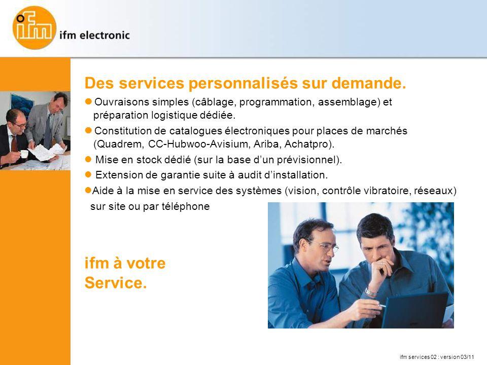 Des services personnalisés sur demande.