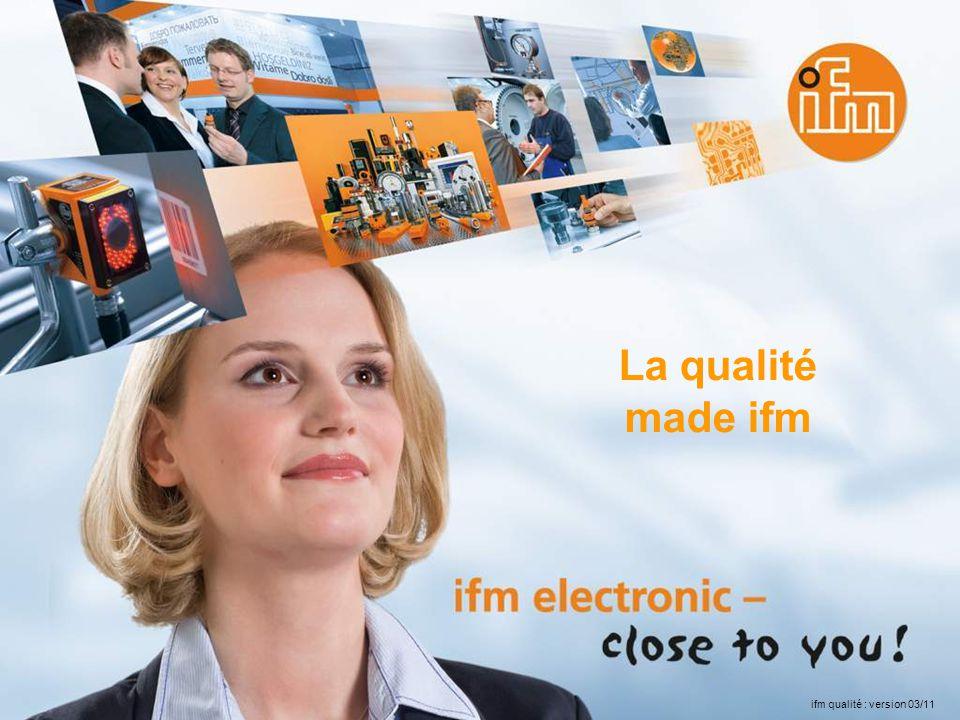 La qualité made ifm ifm qualité : version 03/11