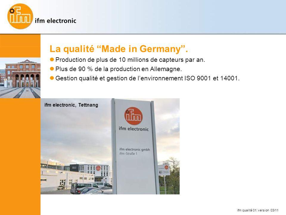 ifm qualité 01: version 03/11 La qualité Made in Germany.
