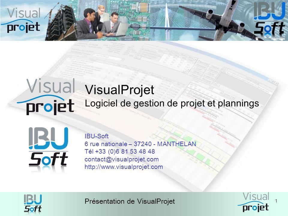 1 Présentation de VisualProjet VisualProjet Logiciel de gestion de projet et plannings IBU-Soft 6 rue nationale – 37240 - MANTHELAN Tél +33 (0)6 81 53