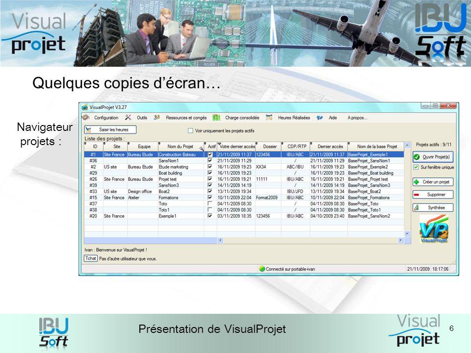 6 Présentation de VisualProjet Quelques copies décran… Navigateur projets :