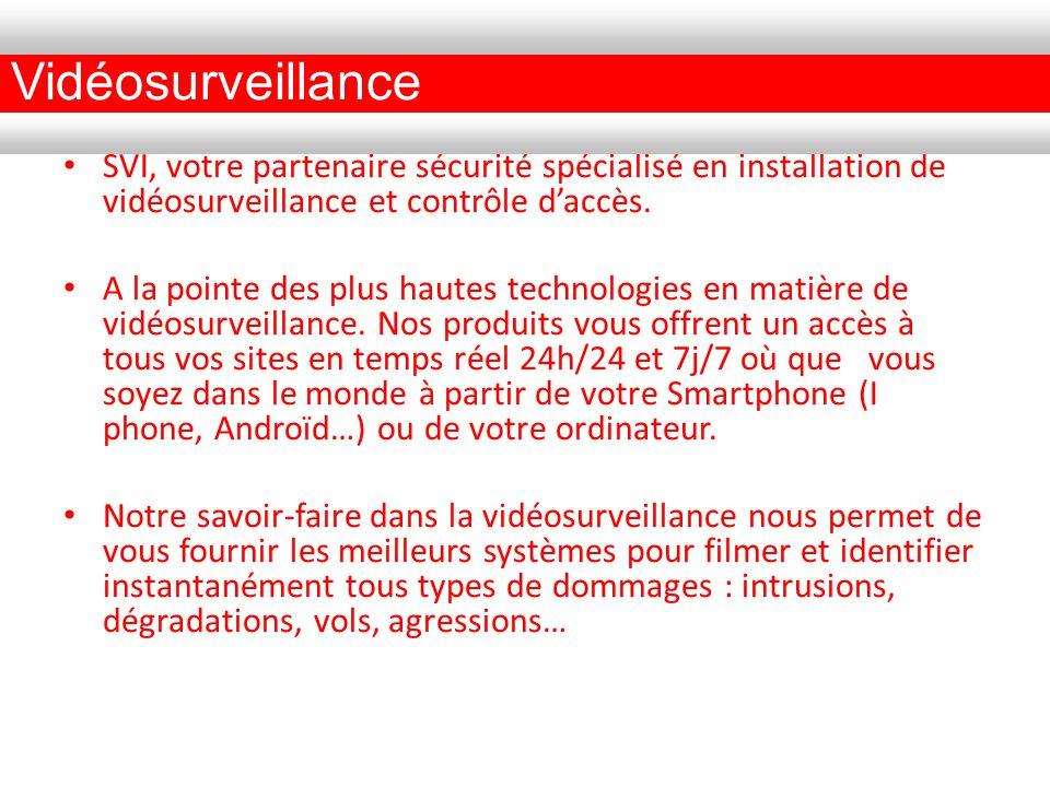 SVI, votre partenaire sécurité spécialisé en installation de vidéosurveillance et contrôle daccès.