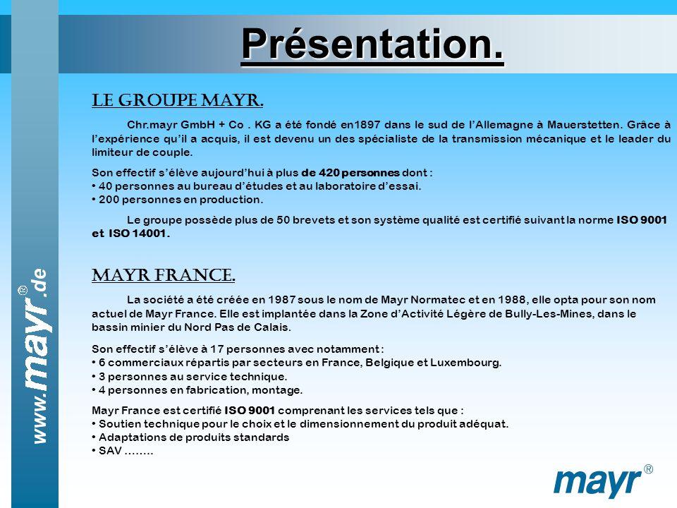 Présentation.HISTORIQUE Mayr votre partenaire. Le groupe Mayr.
