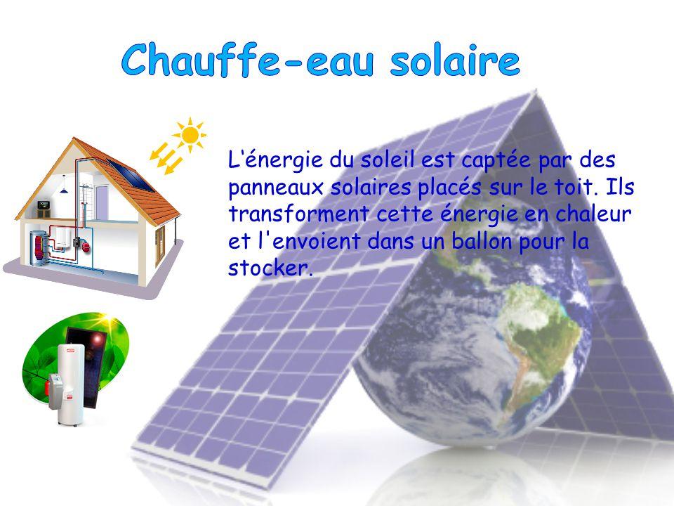 Lénergie du soleil est captée par des panneaux solaires placés sur le toit.