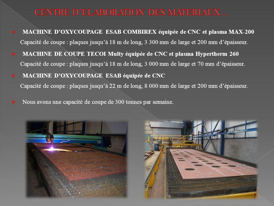 MACHINE DOXYCOUPAGE ESAB COMBIREX équipée de CNC et plasma MAX-200 Capacité de coupe : plaques jusquà 18 m de long, 3 300 mm de large et 200 mm dépais