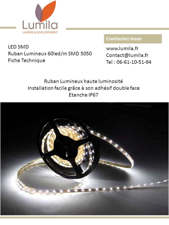Caractéristiques générales: Longueur: 5,5m Nombre de LED par mètre: 60 Type de LED: SMD 5050 Indice de protection: IP67 Flux min: 1050lm/m Angle de diffusion 120 ° Température de couleur: Blanc Neutre: 4500°K Dimensions: