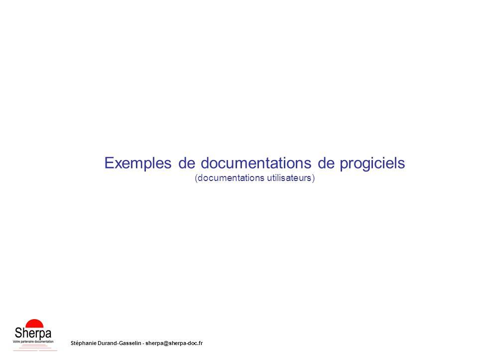 Exemples de documentations de progiciels (documentations utilisateurs) Stéphanie Durand-Gasselin - sherpa@sherpa-doc.fr